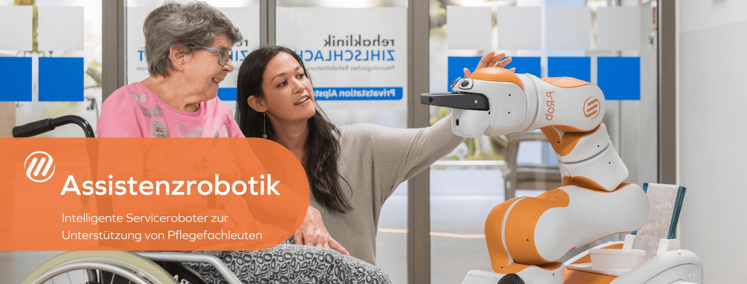 Assistenzrobotik - Intelligente Serviceroboter zur Unterstützung von Pflegefachleuten