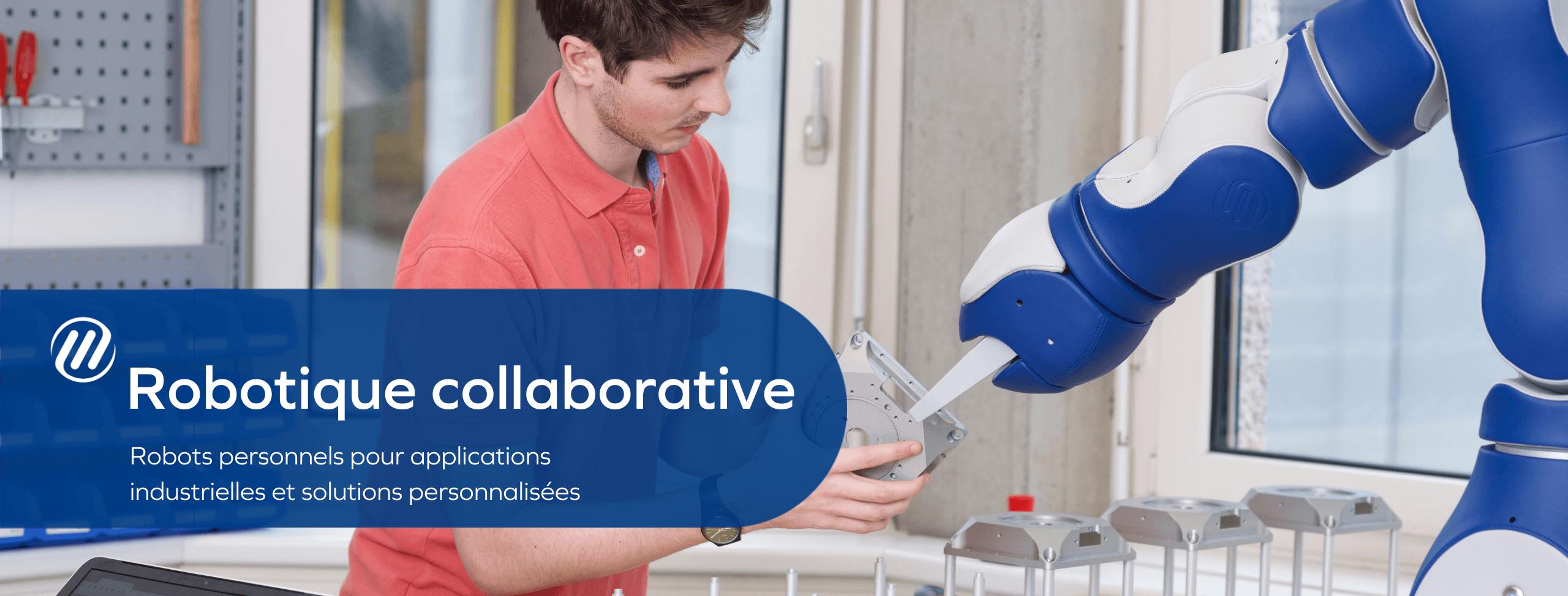 Robotique collaborative - Robots personnels pour applications industrielles et solutions personnalisées